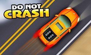 Do not Crash